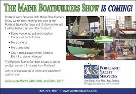 the 30th annual maine boatbuilders show march 24th 25th and 26th 2017 portland sports complex 512 warren avenue portland me