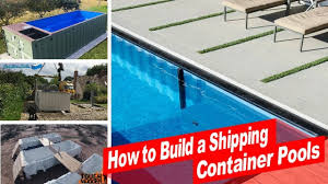 watch now how to build a container swimming pool