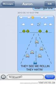 They See Me Rollin They Hatin Emoji They See Me Rollin They Hatin Funny Text Messages