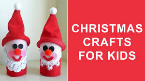Kids Christmas Crafts Christmas Crafts For Kids Easy Christmas Craft Ideas For Kids To