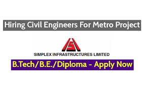 simplex infrastructures hiring civil engineers for metro  simplex infrastructures hiring civil engineers for metro project b tech b e diploma apply engineering hint