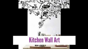For Kitchen Wall Art Design Ideas For Kitchen Wall Art Youtube