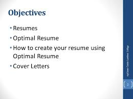 2 Objectives Resumes Optimal Resume How to create your resume using Optimal  Resume Cover Letters 2 myCareer Centre Lambton College