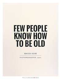 Old Quotes Mesmerizing Old People Quotes Enchanting Best 48 Aging Quotes Ideas On Pinterest
