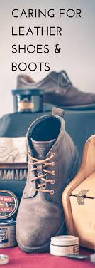 guide to caring for your leather shoes and boots