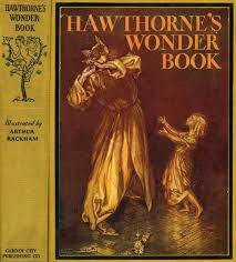 hawthorne s wonder book was the first edition of nathaniel hawthorne s clic tales ilrated by arthur rackham