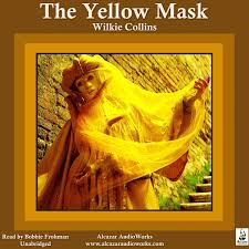 <b>Yellow</b> Mask, The Audiobook by <b>Wilkie Collins</b> - 9780984349067 ...