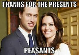 "Thanks for the peasants"" - The best of the Royal Baby memes ... via Relatably.com"