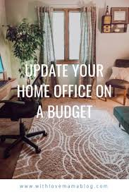 Home office on a budget Diy Update Your Home Office With Few Simple Tips Tricks With Love Mama Updating Your Home Office On Budget