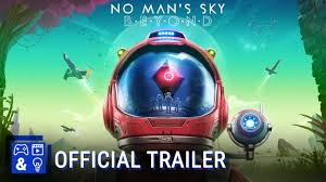 No Mans Sky Beyond Gameplay Launch Trailer