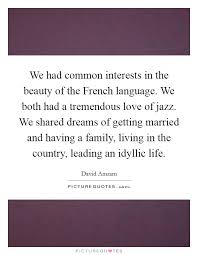 French Beauty Quotes Best Of We Had Common Interests In The Beauty Of The French Language We