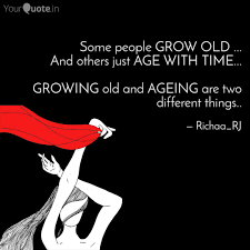 Growing Old Quotes Amazing Some People GROW OLD Quotes Writings By Sharon Richaa