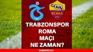 Trabzonspor Roma maçı ne zaman? Trabzonspor Roma ne zaman? Trabzonspor Roma  UEFA Avrupa Konferans Ligi play-off maçı ne zaman? İşte Roma kadrosu! -  Haberler