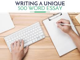 writing a unique word essay 500 word essay writiing tips