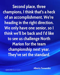 alberto fernandez quotes quotehd second place three champions i think that s a heck of an accomplishment we