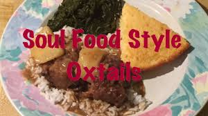 109 soul food style oxtails