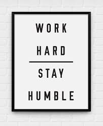 Work Hard Stay Humble Travail Dur Reste Humble Quotes