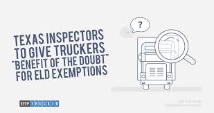 texas inspectors to give truckers benefit of the doubt for eld motor carriers