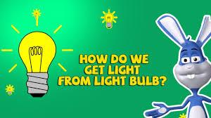 Light Bulb Youtube Interesting Light Facts How Do We Get Light From Light Bulb