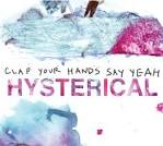 Hysterical album by Clap Your Hands Say Yeah