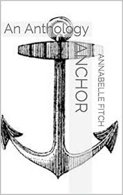 Anchor: An Anthology eBook : Fitch, Annabelle: Amazon.in: Kindle Store