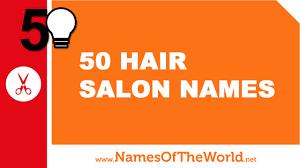 50 hair salon names the best names
