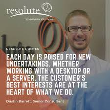 Wise words from Dustin Barrett, Senior... - Resolute Technology Solutions  Inc   Facebook