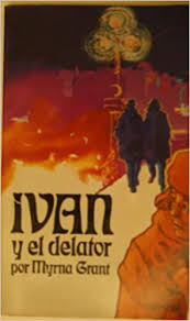 Ivan y el delator: Myrna Grant: Amazon.com: Books