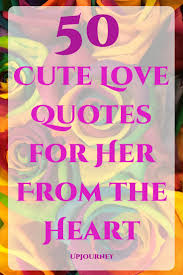 50 Cute Love Quotes For Her From The Heart Quotes Cute Love