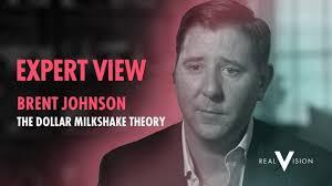 The Dollar Milkshake Theory (w/ Brent Johnson) | Expert View | Real Vision™  - YouTube