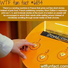 Fun Facts About Vending Machines Unique Vending Machine That Print Out Free Short Stories WTF Fun Fact I