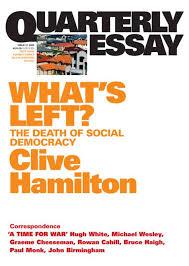 what s left quarterly essay quarterly essay 21 what s