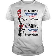 Natty Light Shirt Dr Seuss I Will Drink Natural Light Here Or There Shirt