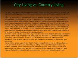 country life vs city life essay Village Life        middot  Living in the city versus country City Vs Country      Living in the city versus country City Vs Country