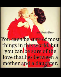 Parents Quotes From Daughter Best 48 Mother Daughter Quotes Best Mom And Daughter Images