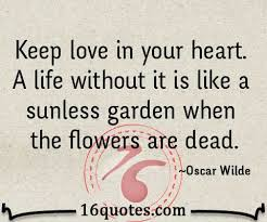 Life Without Love Quotes Life without love is like a sunless garden when the flowers are dead 13