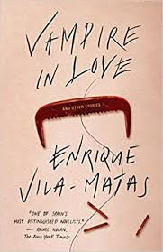 Vampire in Love (9780811223461): Vila-Matas ... - Amazon.com