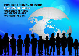 POSITIVE THINKING NETWORK - CHANGING THE WORLD ONE PERSON AT A ...