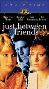 just between friends movie. Unique Just Amazoncom Just Between Friends VHS Mary Tyler Moore Ted Danson  Christine Lahti Julie Payne Beverly Sanders Salome Jens Read Morgan Sam Waterston  In Movie E