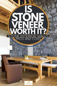 stone interior walls pros and cons