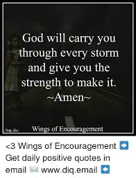 God Encouragement Quotes God Will Carry You Through Every Storm and Give You the Strength to 28