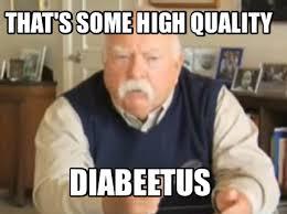 Meme Maker - That's some high quality Diabeetus Meme Maker! via Relatably.com