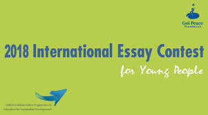 goi peace foundation international essay contest for young  2018 goi peace foundation international essay contest for young people win cash prizes and a trip to opportunity wow