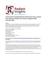 Vending Machine Statistics Magnificent Consumer Goods Research Reports By Radiant Insights South America