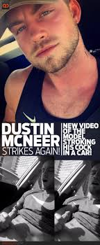 Update Dustin McNeer Strikes Again New Video Of The Model.