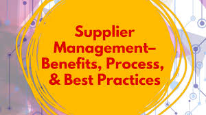 Supplier Design Supplier Management Benefits Process Best Practices