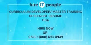 Curriculum Developer Master Training Specialist Resume Hire It