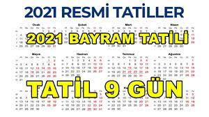 Bayram tatili kaç gün ? 2021 Yılı 9 Günlük Bayram Tatil Periyodu Günleri