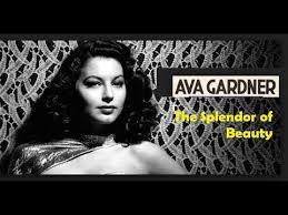 Tribute to Ava Gardner, The Splendor of Beauty! - YouTube