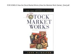 For Kindle How The Stock Market Works How The Markets Work Series